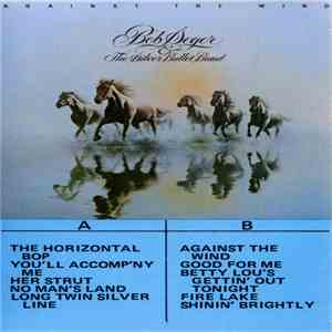 Bob Seger And The Silver Bullet Band - Against The Wind download free