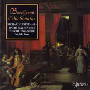 Boccherini, Richard Lester , David Watkin, Chi-Chi Nwanoku - Cello Sonatas download free