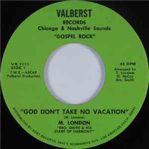 Bro. Smith & His Stars Of Harmony - God Don't Take No Vacation / Save Me download free
