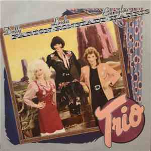 Dolly Parton, Linda Ronstadt & Emmylou Harris - Trio download free