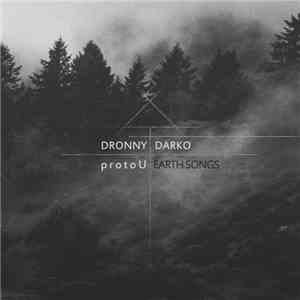 Dronny Darko & ProtoU - Earth Songs download free