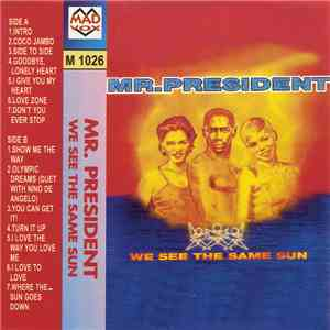 Mr. President - We See The Same Sun download free