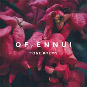 Of Ennui - Tone Poems download free