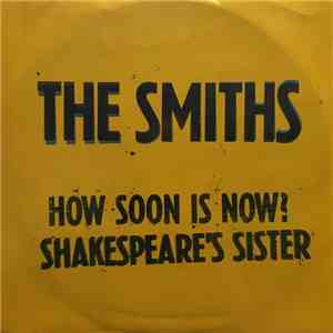 The Smiths - How Soon Is Now? / Shakespeare's Sister download free